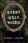 Every-Ugly-Word-by-Aimee-L.-Salter