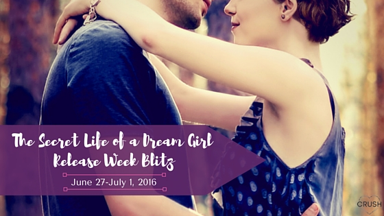 The Secret Life of a Dream Girl Release Week Blitz (1)